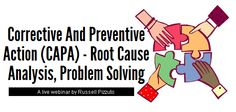 Corrective And Preventive Action ( #CAPA ) - #RootCauseAnalysis , Problem Solving | Effective problem solving are essential to delivering high quality #medicaldevices. Russell Pizzuto, will provide an understanding of CAPA regulations, root cause analysis and problem solving methods.  http://www.onlinecompliancepanel.com/ecommerce/webinar/~Russell_Pizzuto/~Corrective_And_Preventive_Action_%28CAPA%29_-_Root_Cause_Analysis,_Problem_Solving/~product_id=500461LIVE?expDate=SOCIAL_AUG_5TH