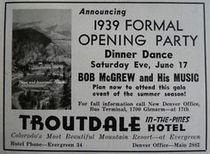 Troutdale Pines Hotel Opening Party Evergreen Denver Co 1930s Being A Mountain Resort It Would Open In May Or June And Then Close Week Two