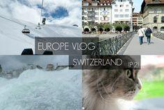 Switzerland Vlog!