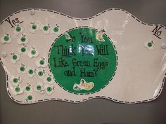 Create a fun display asking students whether they'll like green eggs and ham. Then make them in class! (assuming you can make food in school and have no allergy issues)
