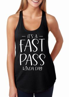 It's A Fast Pass Kinda Day | Disney Shirts | Women's Racerback tank top