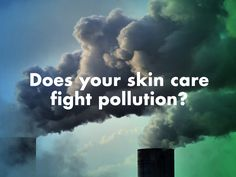 #Pollution causes many nasty side effects for your #skin – learn how to fight them with anti-pollution #skincare.