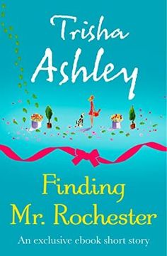 [Free eBook] Finding Mr Rochester: A fabulous, romantic short story from the Sunday Times bestseller Author Trisha Ashley, Got Books, I Love Books, Books To Read, Yorkshire, Romantic Short Stories, Mystery Novels, Christmas Books, What To Read, Book Photography