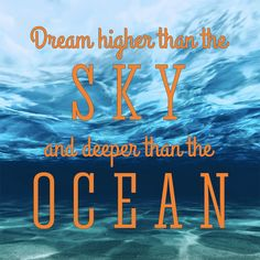 Dream Higher Than The Sky and Deeper Than The Ocean- You may be thinking about your last Outer Banks beach vacation or planning your next one, but either way we'll help you get into an OBX state of mind with these beach quotes and sayings. They're some of our favorites, so expect to be inspired to head toward the sun, sand and sea. We'll see you there!