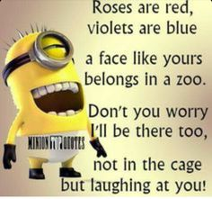 Birthday Quotes : 35 Funny Minion Wallpaper and Sayings. - The Love Quotes Funny Minion Memes, Minions Quotes, Funny Texts, Funny Jokes, Funny Sayings, Minions Minions, Funny Monkey Memes, Funny Quotes About Love, Funny Shirts