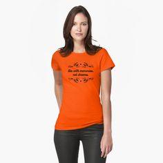 """DIE WITH MEMORIES, NOT DREAMS"" T-shirt by DrAR   Redbubble Impression 3d, Cat Shirts, Cool T Shirts, Beau T-shirt, Pregnancy Announcement Shirt, Love, Tshirt Colors, Chiffon Tops, Female Models"