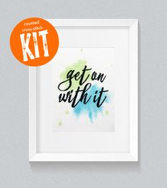 Get on with it | Inspirational modern counted cross-stitch kit with rainbow painted evenweave fabric | DIY, Gift by Stitchsperation on Etsy https://www.etsy.com/listing/463801160/get-on-with-it-inspirational-modern