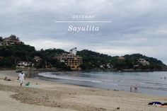 Getaway: Sayulita, Mexico from www.aidamollenkamp.com
