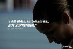 """I am made of sacrifice, not surrender.""-Lolo Jones #betteryoubest"