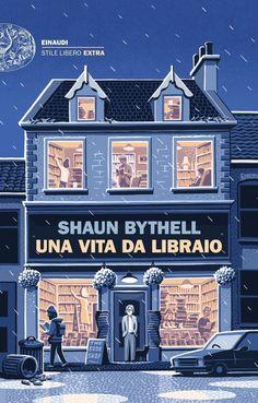 Una vita da libraio - Shaun Bythell. Gioie e dolori di un libraio scozzese