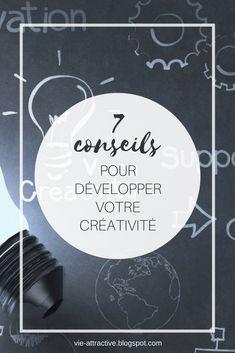 7 conseils pour développer votre créativité