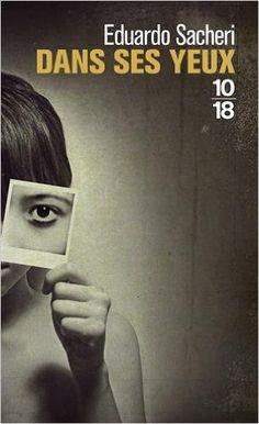 Amazon.fr - Dans ses yeux - Eduardo SACHERI, Isabelle GUGNON - Livres