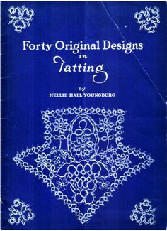 Book of tatting patterns, published 1921 http://www.cs.arizona.edu/patterns/weaving/books/ynhfodt.pdf