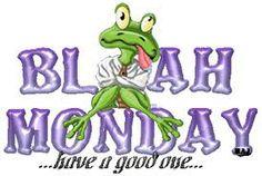 Blah Monday