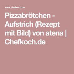 Pizzabrötchen - Aufstrich (Rezept mit Bild) von atena | Chefkoch.de