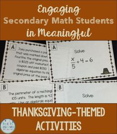 "Each year I have wracked my brain for ways to engage my eighth grade math students in meaningful activities that highlight the upcoming holiday.  I have always fallen short.  My most notable ""fail"" was my first year when we made hand turkeys and wrote about being thankful for math.  <<Palm to Forehead.>>  Thankfully I've come a long way since the hand turkeys.  I have developed a meaningful activity that engages students in a hands-on review of the current unit of study.  By Free to"