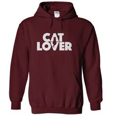 Did you know we have hoodies as well as T's? All designs availbale in men's, women's and hoodies.  This one is for the 'Cat Lover' in your life.  Click here for all color, size and design options - https://www.sunfrog.com/Cat-Lover-white-Maroon-Hoodie.html?59744  'Cat Lover' Hoodie & T-Shirt. Womens, Mens T's and Hoodies. LOTS of colours and all sizes.  All Hoodies & T-shirts come with a full money back guarantee if you're not 100% happy. But you will be!