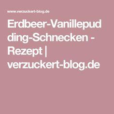 Erdbeer-Vanillepudding-Schnecken - Rezept   verzuckert-blog.de