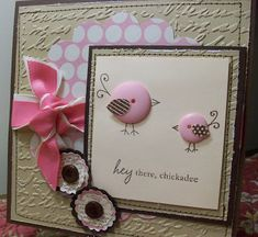"Sweet ""Hey There, Chickadee"" Little Birdies Card.with button birds. Deanne: Just Wasting Time. Idee van de knoopjes, too cute. Card Making Inspiration, Making Ideas, Button Cards, Bird Cards, Card Tags, Paper Cards, Cool Cards, Creative Cards, Scrapbook Cards"