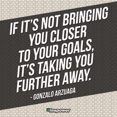 Get closer to your goals