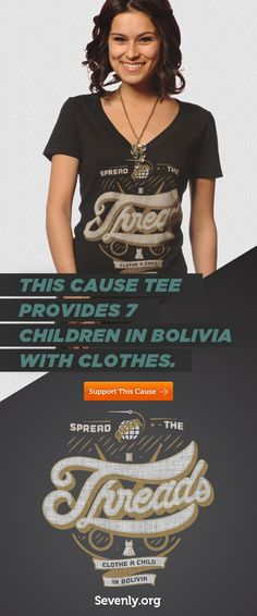 This tee provides clothes for 7 poor children in Bolivia http://svnly.org/PinLink