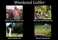 Humorous View Of The Weekend Golfer