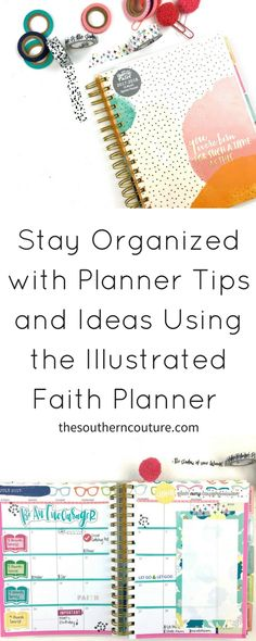 Stay organized with planner tips and ideas using the Illustrated Faith Planner, washi tape, page flags, sticky notes, colored pens, and more.