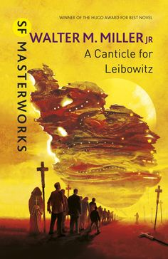 Lataa tai Lukea Verkossa A Canticle For Leibowitz Ilmainen Kirja PDF/ePub - Walter M. Miller Jr, The HUGO AWARD-winning novel of Earth after the apocalypse In the depths of the Utah desert, long after the Flame. Fantasy Books, Sci Fi Fantasy, Best Post Apocalyptic Books, Apocalyptic Novels, A Canticle For Leibowitz, Sf Masterworks, Classic Sci Fi Books, Book Cover Art, Book Covers