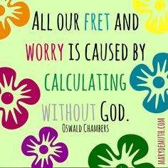 I love this #quote by #Oswald #Chambers.
