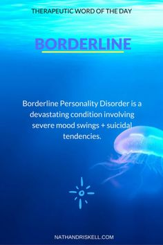 Borderline Personality Disorder is feared for it's extreme mood swings and anger. Suicide is also a major concern. Therapy can help in treating Borderline, with a combination of medication. #Borderline nathandriskell.com