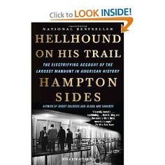 """HISTORY: """"Hellhound On His Trail: The Electrifying Account of the Largest Manhunt In American History"""""""