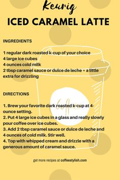 My no fail iced caramel latte recipe for your Keurig machine. Four ingredients and 2 minutes for brewing. Iced Caramel Latte Recipe, Dunkin Donuts Iced Coffee Recipe, Iced Caramel Coffee, Coffee Drink Recipes, Iced Latte, Starbucks Recipes, Coffee Drinks, Starbucks Drinks, Tea Drinks