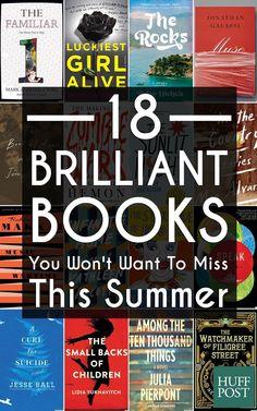 Here are 18 incredible books you'll be reading all summer long.