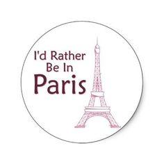 I'd rather be in Paris.
