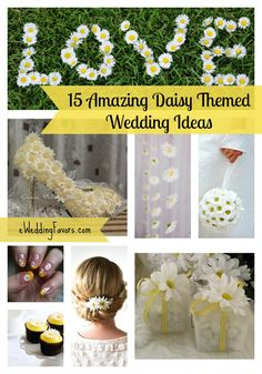15 Amazing Daisy Themed Wedding Ideas presented by eWeddingFavors.com