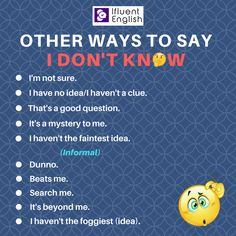 Other ways to say: I don't know