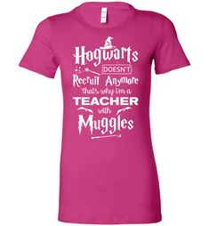 Hogwarts Doesn't Recruit Anymore That's Why I'm A Teacher Favorite Tee https://www.muggleland.com/product/hogwarts-doesnt-recruit-anymore-thats-why-im-a-teacher-favorite-tee/ Hogwarts Doesn't Recruit Anymore That's Why I'm A Teacher Favorite Tee is designed and printed in U.S. Bella Ladies Favorite Tee Stylish and fitte...