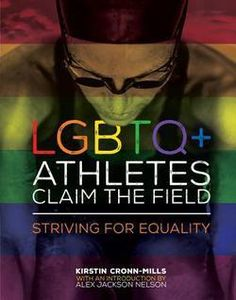 LGBTQ+ athletes claim the field : striving for equality / Kirstin Cronn-Mills, with an introduction by Alex Jackson Nelson, MSW, LGSW. New Books, Books To Read, Soccer Quotes, Soccer Stars, Books For Teens, It Gets Better, World Of Sports, Girl Problems, Nonfiction Books