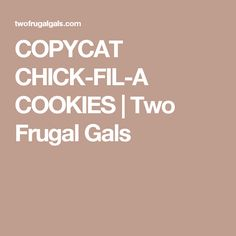 COPYCAT CHICK-FIL-A COOKIES | Two Frugal Gals