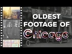 Here's a Collection of the Oldest Film Clips in Chicago History - Downtown - DNAinfo.com Chicago
