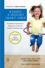 "A really great website by Lindsay Biel, OTR/L and Nancy Peske, authors of ""Raising a Sensory Smart Child"""