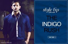 PROVOGUE Style Tip of the week- The 'Indigo Rush'. Shop now at www.provogue.com and grab the bestsellers of the season!