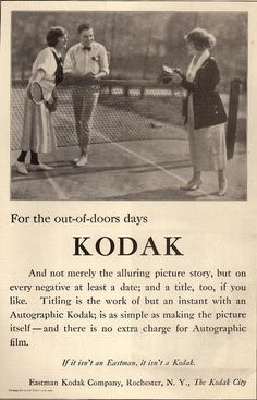 """1920 """"Woman's Home Companion."""" """"For the out-of-doors days, Kodak. And not merely the alluring picture story, but on every negative at least a date; and a title, too, if you like. Titling is the work of but an instant with an Autographic Kodak; is as simple as making the picture itself—and there is no extra charge for Autographic film."""""""