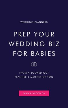Learn four tips to prepare your wedding planning business for motherhood and maternity leave of sorts. Written by a booked-out planner and mother of two.