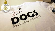 De Craciun, alege un tricou cu un mesaj pentru iubitorii de animale precum acesta: Dogs, because people suck T Shirt, Tops, Women, Fashion, Supreme T Shirt, Moda, Tee Shirt, Fashion Styles, Fashion Illustrations