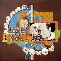 I LOVE YOU SCRAPBOOK PAGE