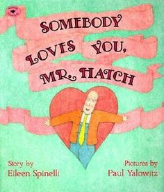 Free online video version of the book, Somebody Loves You, Mr. Hatch and printable. Perfect for Valentine's Day.