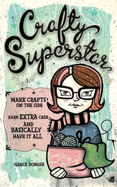 Crafty Superstar | How to Start a Craft Business Book | NorthLightShop.com