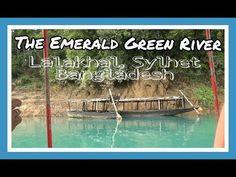 The Green Emerald River  | Lalakhal, Sylhet, Bangladesh | 12D17 Day 17A