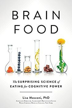 "Read ""Brain Food The Surprising Science of Eating for Cognitive Power"" by Lisa Mosconi, PhD available from Rakuten Kobo. How to eat for maximum brain power and health from an expert in both neuroscience and nutrition. Like our bodies, our br. New Books, Good Books, Books To Read, Book Club Books, Mark Hyman, Reading Lists, Book Lists, Reading Room, Alzheimer's Prevention"
